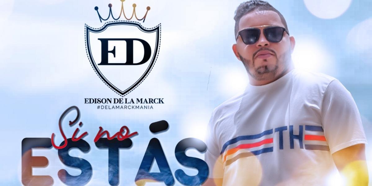 Si no estás, lo nuevo del cantante vallenato Edison De la Marck.