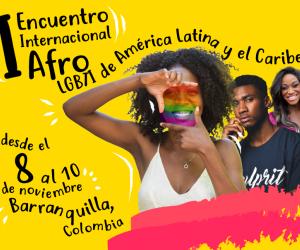 Barranquilla: sede del Primer Encuentro Internacional de personas afro LGBTI de América Latina y el Caribe